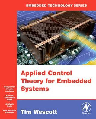 Applied Control Theory For Embedded Systems por Tim Wescott