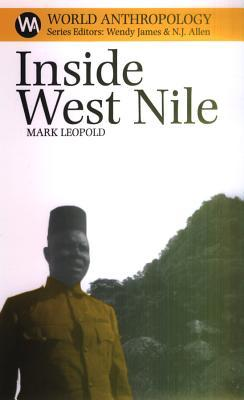 Inside West Nile: Violence, History and Representation on an African Frontier