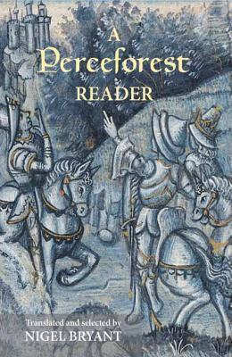 A Perceforest Reader: Selected Episodes from Perceforest: The Prehistory of Arthur's Britain