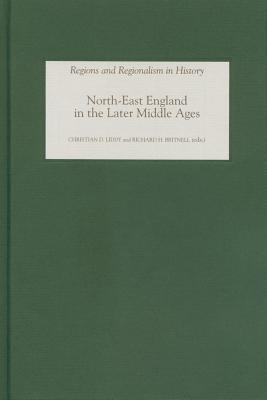 North East England In The Later Middle Ages