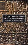 The Art of Warfare in Western Europe During the Middle Ages: From the Eighth Century to 1340