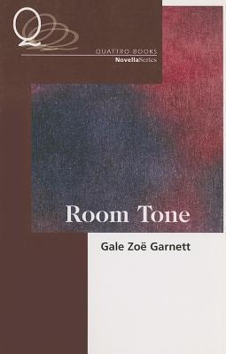 Room tone by Gale Zoe Garnett