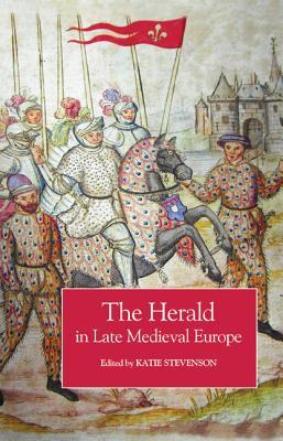 The Herald In Late Medieval Europe