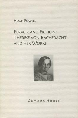 Fervor and Fiction: Therese Von Bacheracht and Her Works
