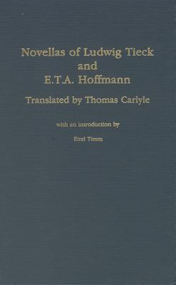 Novellas Of Ludwig Tieck And E. T. A. Hoffmann