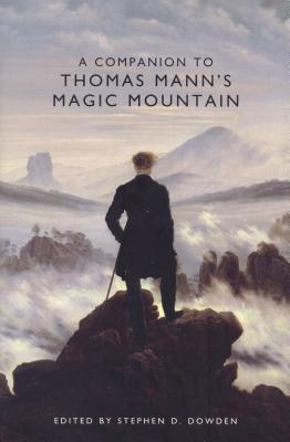 A Companion to Thomas Manns Magic Mountain