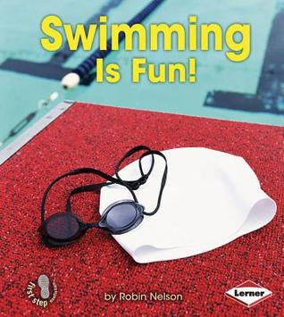 Swimming Is Fun! (First Step Nonfiction: Sports Are Fun!)