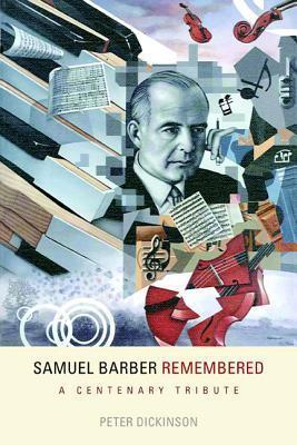 Samuel Barber Remembered: A Centenary Tribute