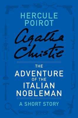 The Adventure of the Italian Nobleman: A Short Story