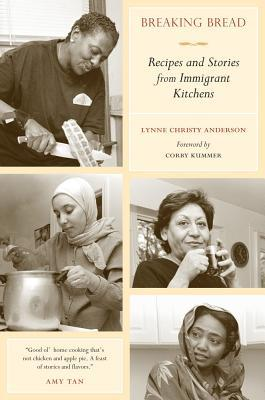 Breaking Bread: Recipes and Stories from Immigrant Kitchens (California Studies in Food and Culture, 29)