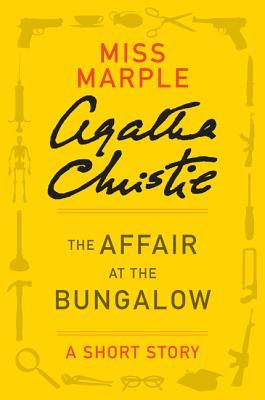The Affair at the Bungalow: A Short Story