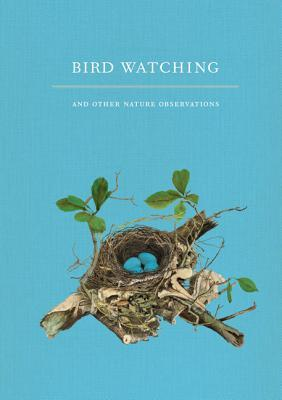 Bird Watching and Other Nature Observations: A Journal