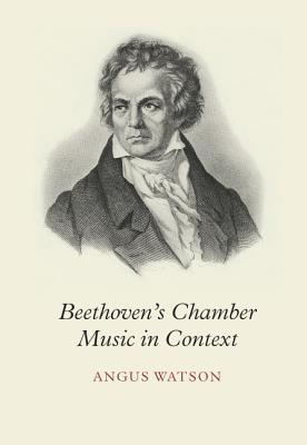 Beethoven's Chamber Music in Context Beethoven's Chamber Music in Context