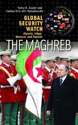 The Maghreb: Algeria, Libya, Morocco, and Tunisia