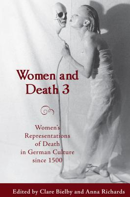 Women and Death 3: Women's Representations of Death in German Culture Since 1500