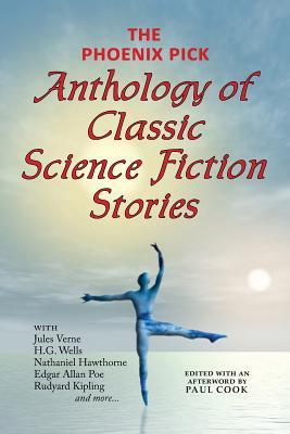 The Phoenix Pick Anthology of Classic Science Fiction Stories
