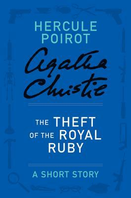 The Theft of the Royal Ruby: A Short Story