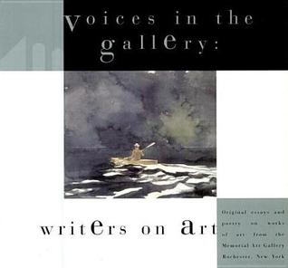 Voices in the Gallery: Writers On Art