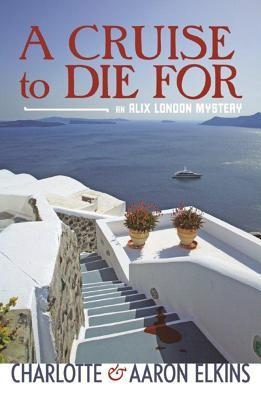 A Cruise to Die For by Charlotte Elkins