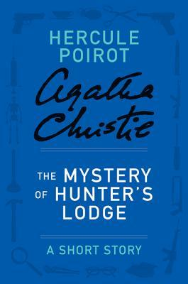 The Mystery of Hunter's Lodge: A Short Story