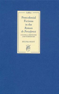 Postcolonial Fictions In The Roman De Perceforest: Cultural Identities And Hybridities