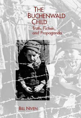 The Buchenwald Child: Truth, Fiction, and Propaganda