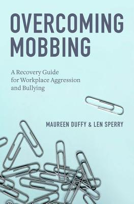 overcoming-mobbing-a-recovery-guide-for-workplace-aggression-and-bullying