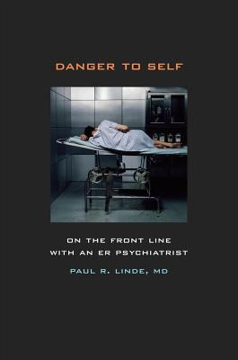 Danger to Self by Paul R. Linde