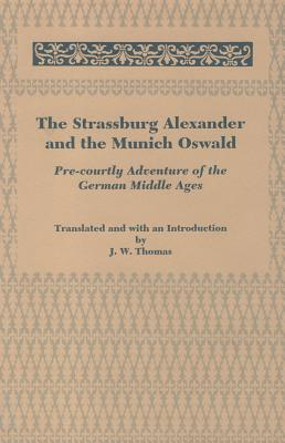 The Strassburg Alexander and the Munich Oswald