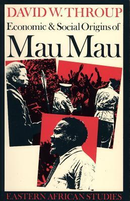 Economic and Social Origins of Mau Mau, 1945-53
