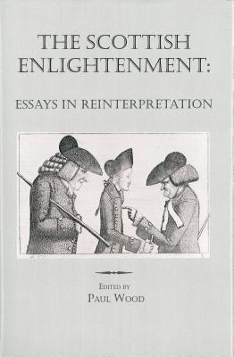 the scottish enlightenment essays in reinterpretation by paul wood