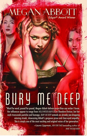 Bury Me Deep by Megan Abbott