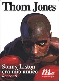 Sonny Liston era mio amico: Racconti