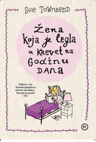 Ebook Žena koja je legla u krevet na godinu dana by Sue Townsend TXT!