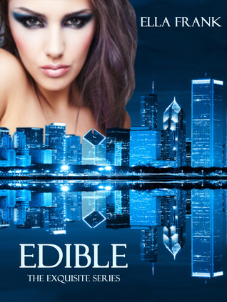 Edible (Exquisite, #3)