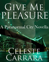 Give Me Pleasure (Paranormal City, #4)