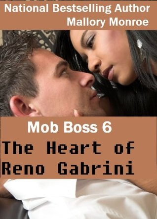 The Heart of Reno Gabrini (Romancing the Mob Boss, #6)