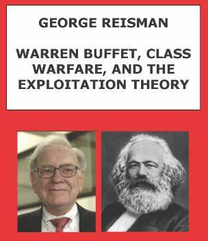 Warren Buffet, Class Warfare, and the Exploitation Theory