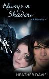 Always in Shadow (Never Cry Werewolf, #3)