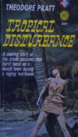 Tropical Disturbance by Theodore Pratt