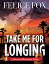 Take Me for Longing
