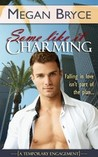 Some Like It Charming by Megan Bryce
