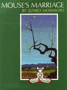 The Mouse's Marriage by Junko Morimoto