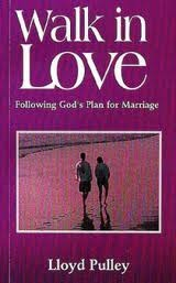 Walk in Love: Following God's Plan For Marriage