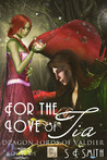 For the Love of Tia  (Dragon Lords of Valdier, #4.1)