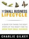 The Small Business Lifecycle by Charlie Gilkey