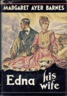 Edna His Wife: An American Idyll