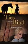 Ties that Bind by C.J. Darlington