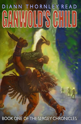 Ganwold's Child (Sergey Chronicles, #1)