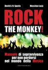 Rock the monkey! Manuale di sopravvivenza per non perdersi nel mondo della Musica